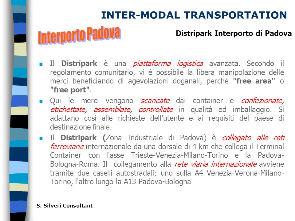 INTER-MODAL TRANSPORTATION n Il Distripark è una piattaforma logistica avanzata.