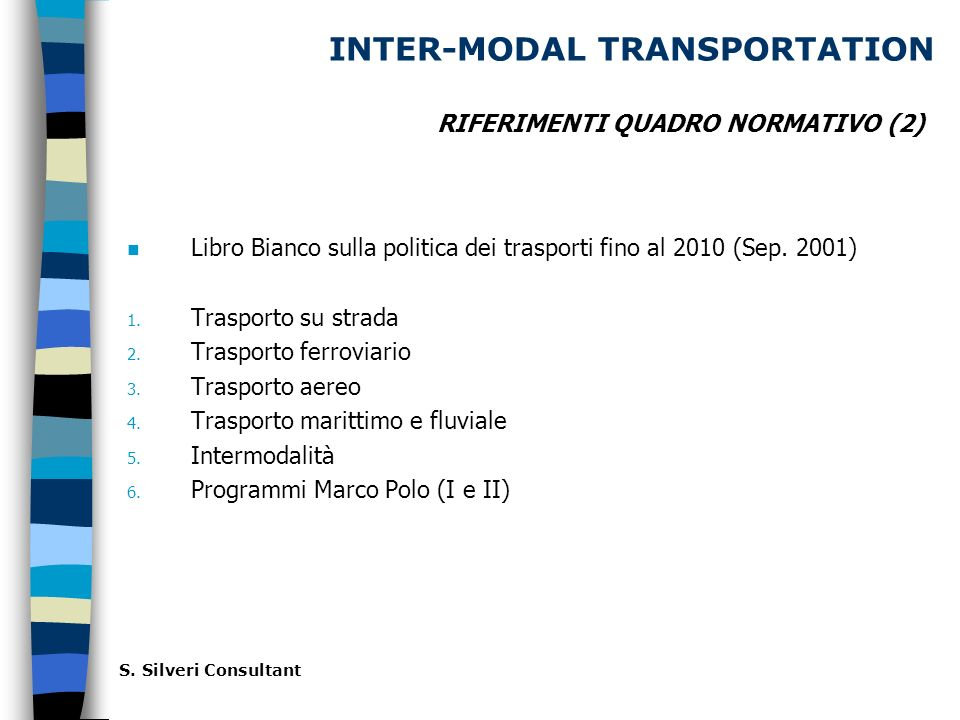 INTER-MODAL TRANSPORTATION n Libro Bianco sulla politica dei trasporti fino al 2010 (Sep.