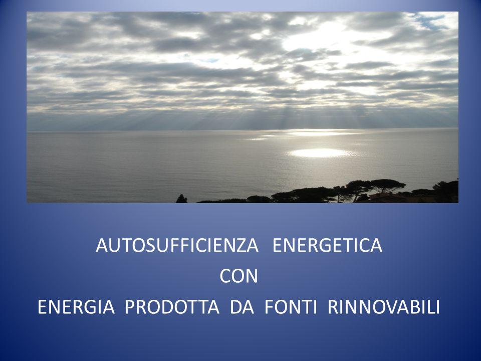 AUTOSUFFICIENZA ENERGETICA CON ENERGIA PRODOTTA DA FONTI RINNOVABILI