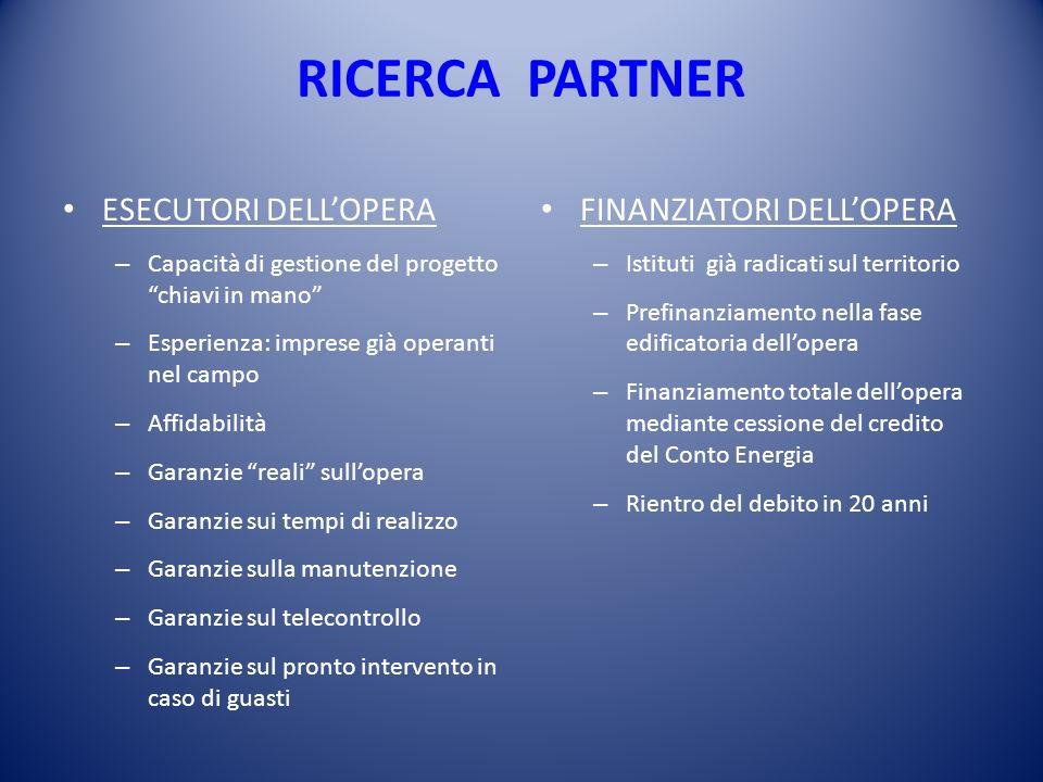 RICERCA PARTNER ESECUTORI DELLOPERA – Capacità di gestione del progetto chiavi in mano – Esperienza: imprese già operanti nel campo – Affidabilità – G