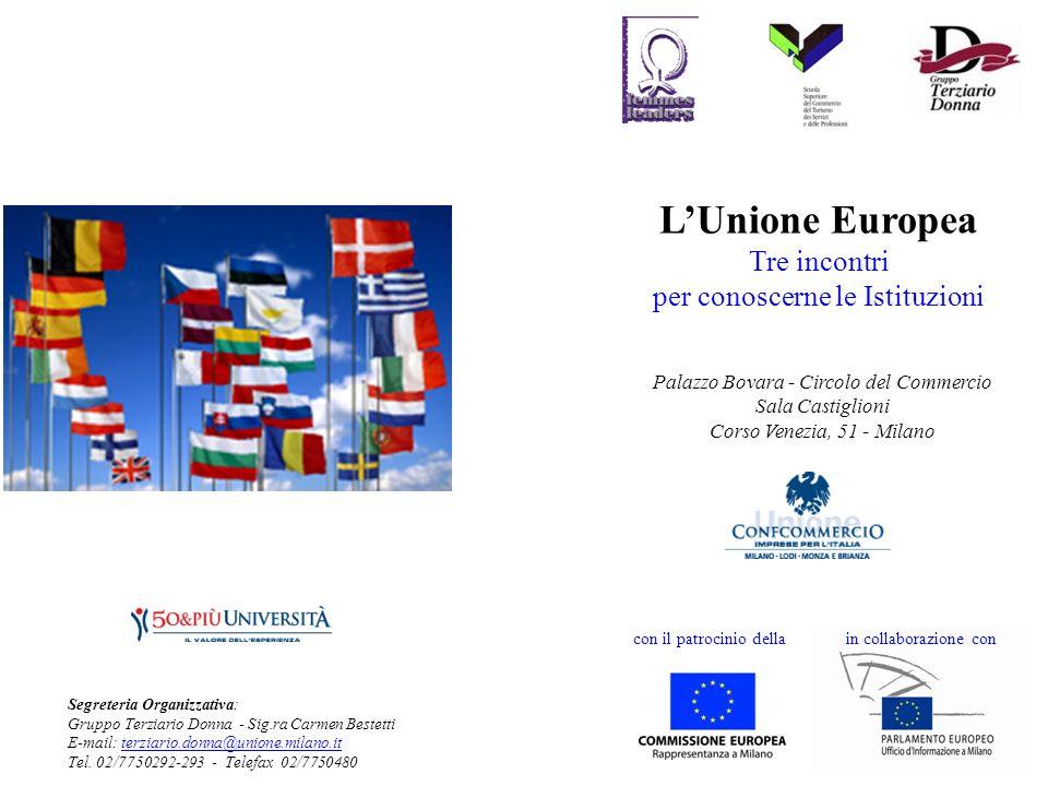 LUnione Europea Tre incontri per conoscerne le Istituzioni Palazzo Bovara - Circolo del Commercio Sala Castiglioni Corso Venezia, 51 - Milano in colla