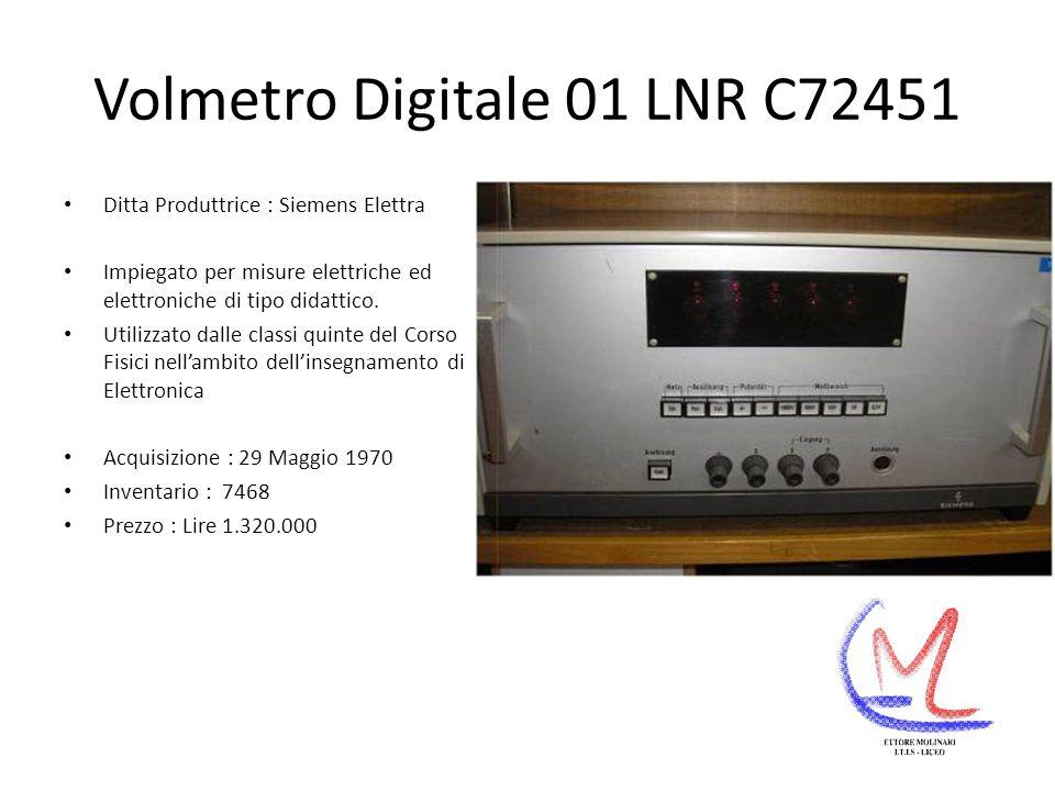 Volmetro Digitale 01 LNR C72451 Ditta Produttrice : Siemens Elettra Impiegato per misure elettriche ed elettroniche di tipo didattico.