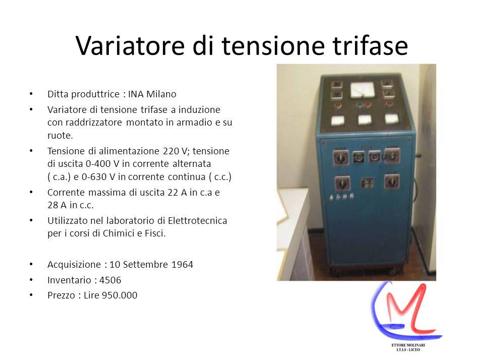 Variatore di tensione trifase Ditta produttrice : INA Milano Variatore di tensione trifase a induzione con raddrizzatore montato in armadio e su ruote.