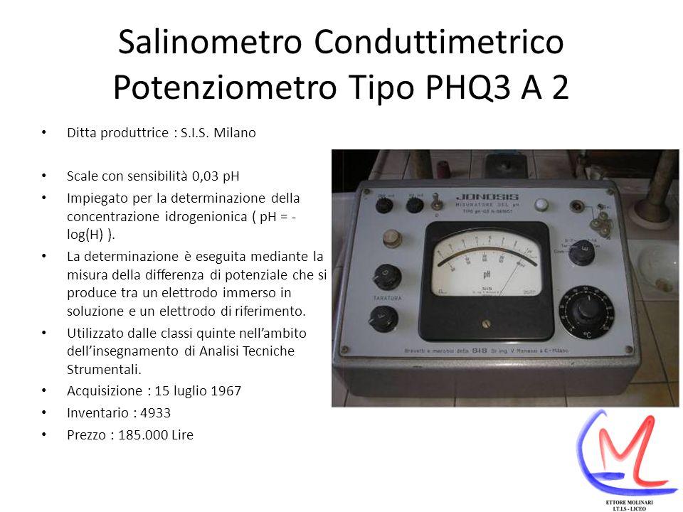 Salinometro Conduttimetrico Potenziometro Tipo PHQ3 A 2 Ditta produttrice : S.I.S.