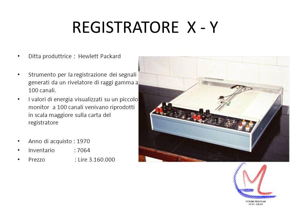 REGISTRATORE X - Y Ditta produttrice : Hewlett Packard Strumento per la registrazione dei segnali generati da un rivelatore di raggi gamma a 100 canali.