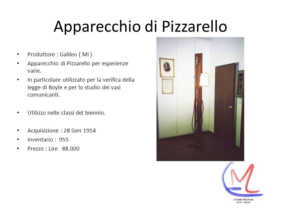 Apparecchio di Pizzarello Produttore : Galileo ( Mi ) Apparecchio di Pizzarello per esperienze varie.