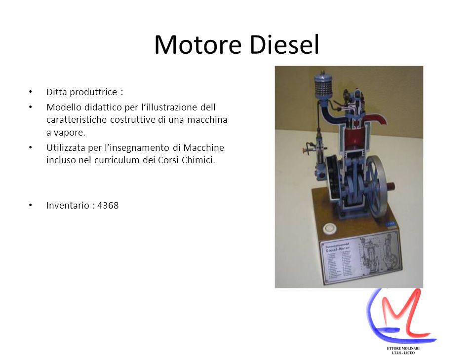 Motore Diesel Ditta produttrice : Modello didattico per lillustrazione dell caratteristiche costruttive di una macchina a vapore.