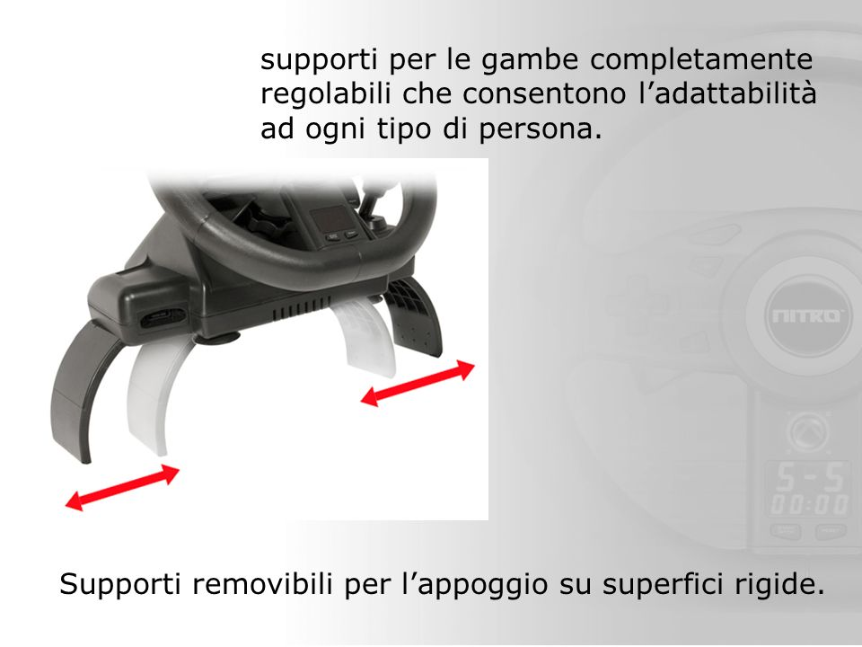 supporti per le gambe completamente regolabili che consentono ladattabilità ad ogni tipo di persona.