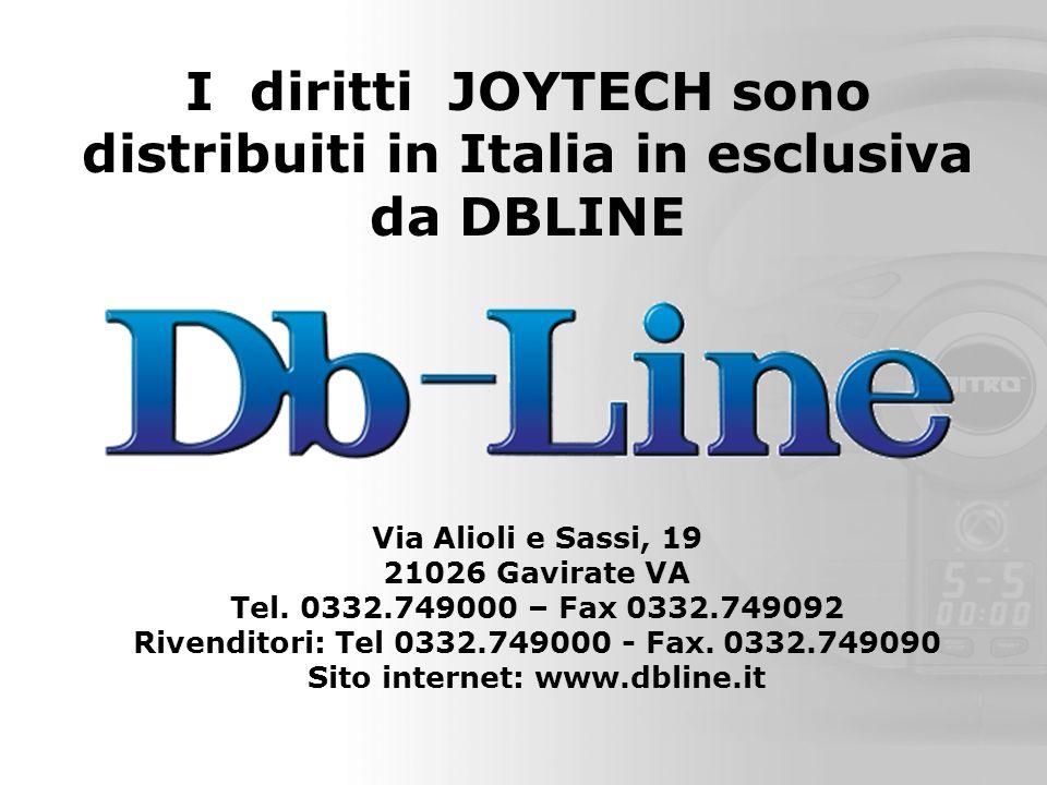 I diritti JOYTECH sono distribuiti in Italia in esclusiva da DBLINE Via Alioli e Sassi, 19 21026 Gavirate VA Tel.
