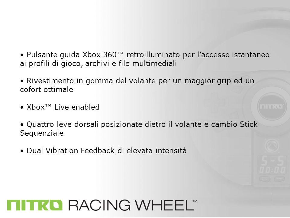 Pulsante guida Xbox 360 retroilluminato per laccesso istantaneo ai profili di gioco, archivi e file multimediali Rivestimento in gomma del volante per un maggior grip ed un cofort ottimale Xbox Live enabled Quattro leve dorsali posizionate dietro il volante e cambio Stick Sequenziale Dual Vibration Feedback di elevata intensità