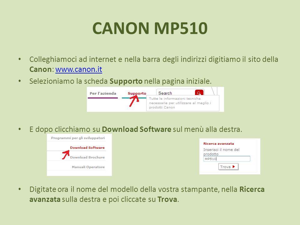CANON MP510 Colleghiamoci ad internet e nella barra degli indirizzi digitiamo il sito della Canon: www.canon.itwww.canon.it Selezioniamo la scheda Sup