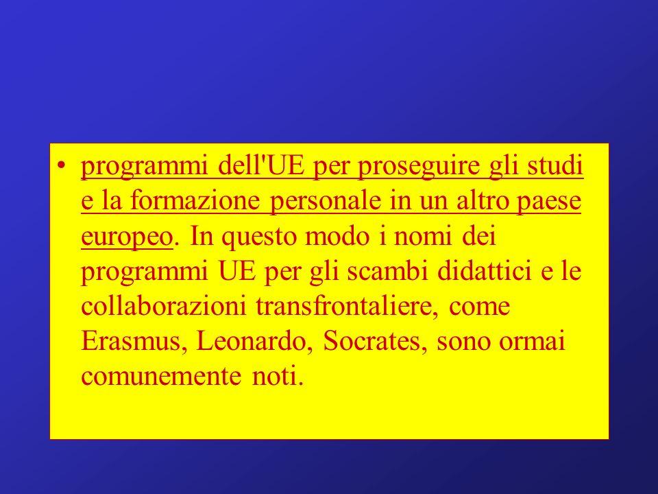 programmi dell UE per proseguire gli studi e la formazione personale in un altro paese europeo.