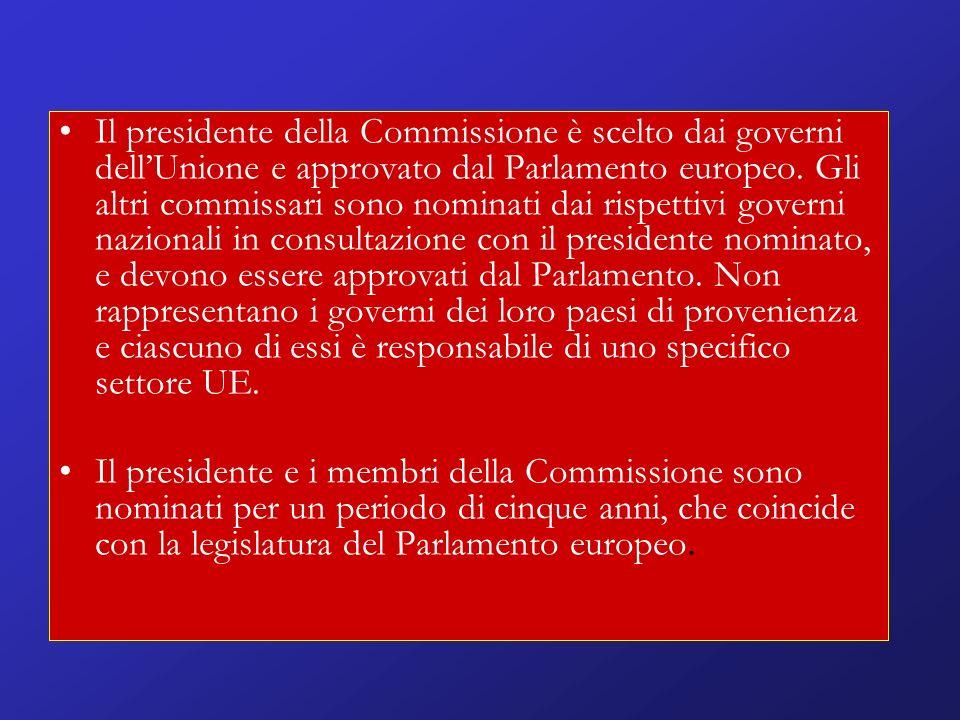 Il presidente della Commissione è scelto dai governi dellUnione e approvato dal Parlamento europeo.
