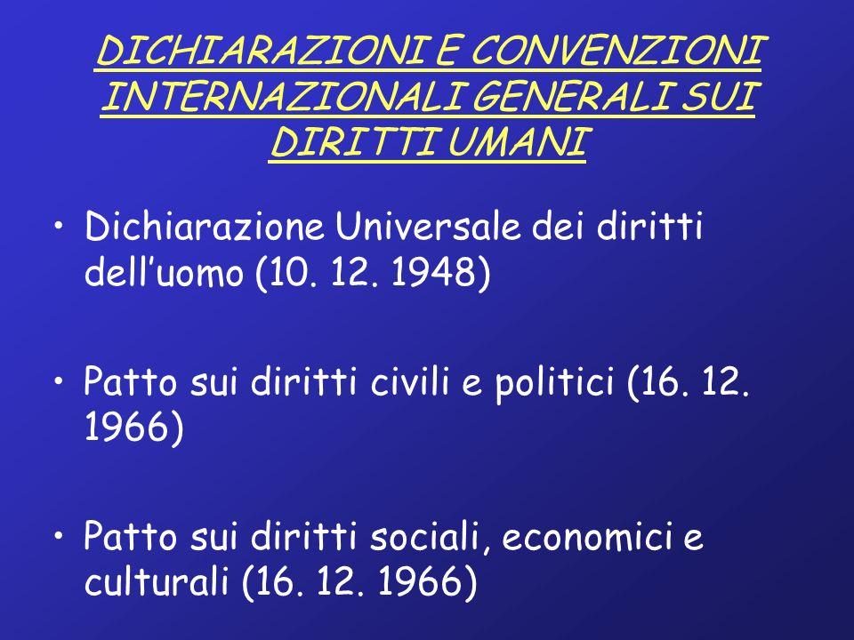 DICHIARAZIONI E CONVENZIONI INTERNAZIONALI GENERALI SUI DIRITTI UMANI Dichiarazione Universale dei diritti delluomo (10.