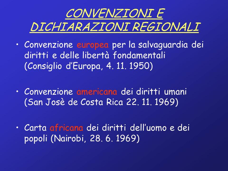 CONVENZIONI E DICHIARAZIONI REGIONALI Convenzione europea per la salvaguardia dei diritti e delle libertà fondamentali (Consiglio dEuropa, 4.