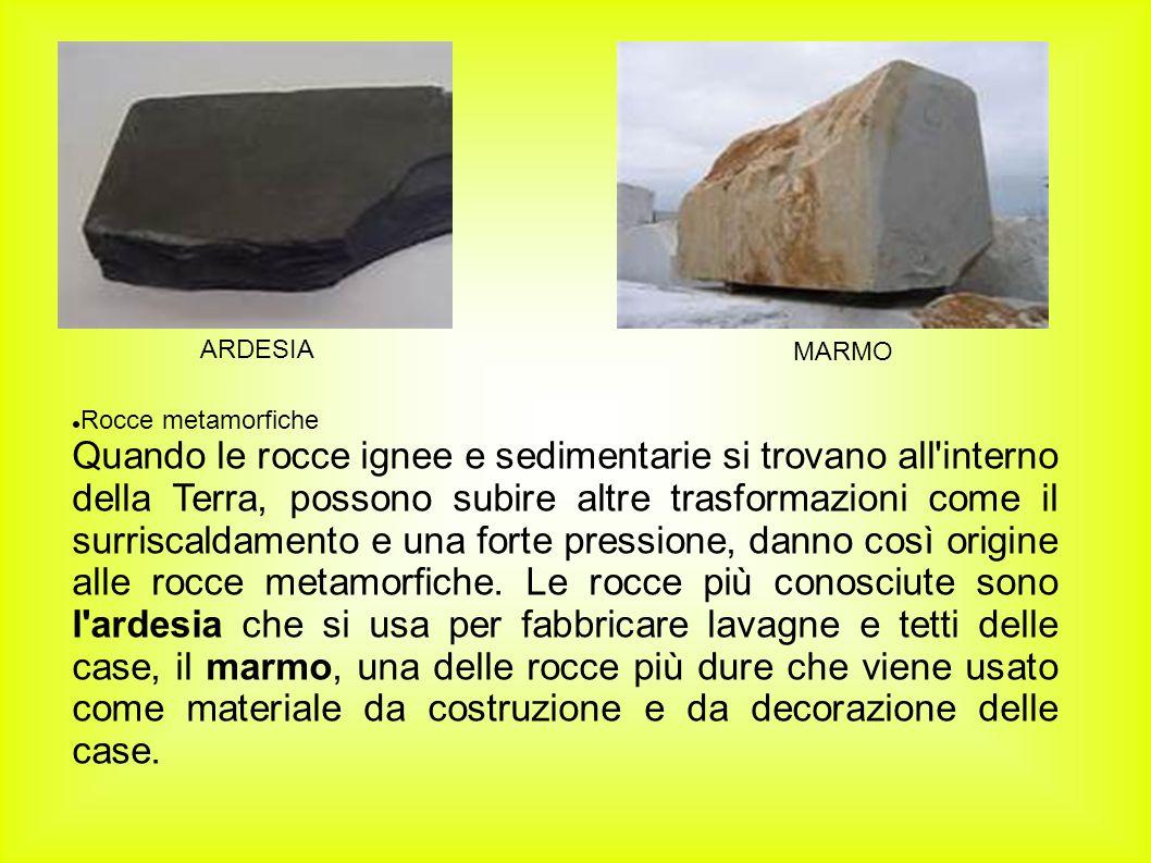 Rocce metamorfiche Quando le rocce ignee e sedimentarie si trovano all'interno della Terra, possono subire altre trasformazioni come il surriscaldamen