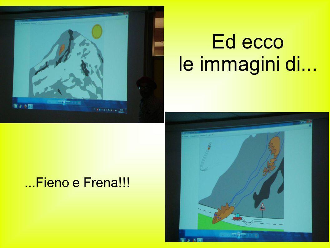 Ed ecco le immagini di......Fieno e Frena!!!