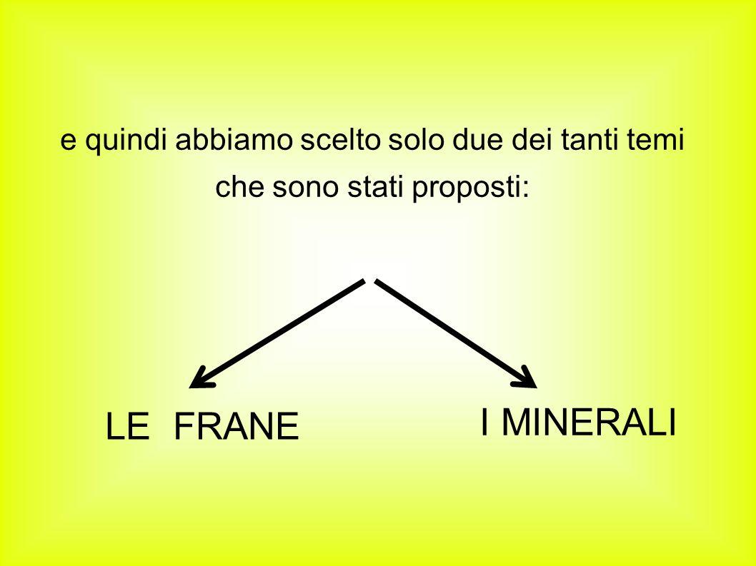 E i minerali dunque.