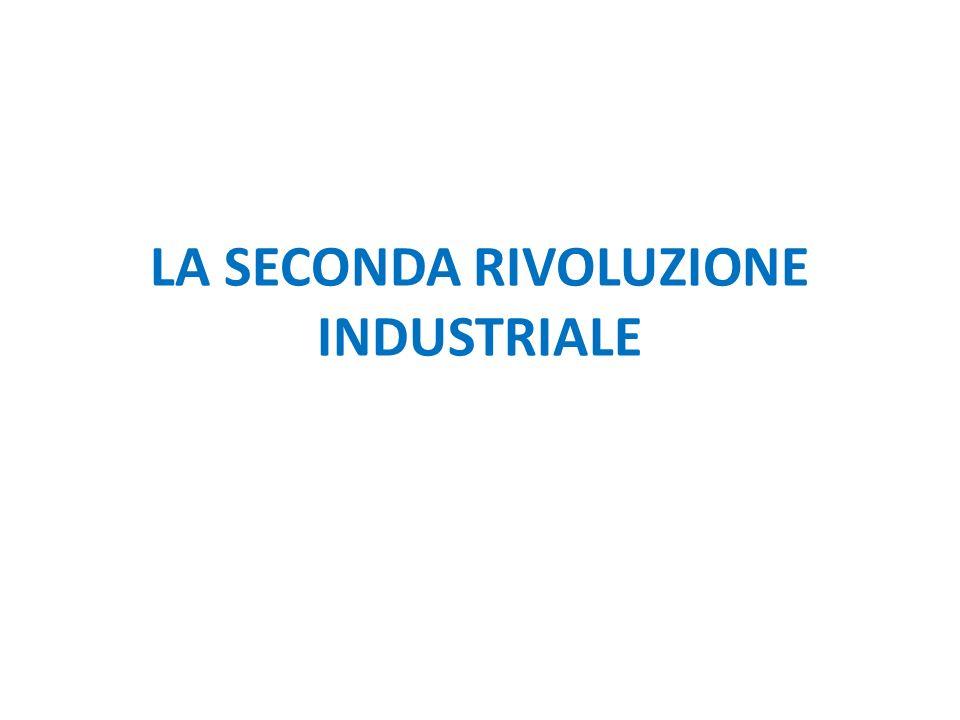 1870: ha inizio la seconda rivoluzione industriale La seconda rivoluzione industriale rappresentò la seconda fase dello sviluppo dellindustria basata sulle macchine ed ebbe una serie di caratteristiche che la distinsero nettamente dalla Prima