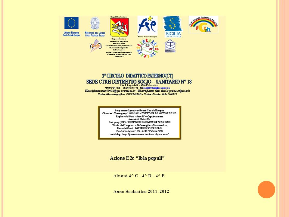 Alunni 4^ C – 4^ D – 4^ E Anno Scolastico 2011 -2012