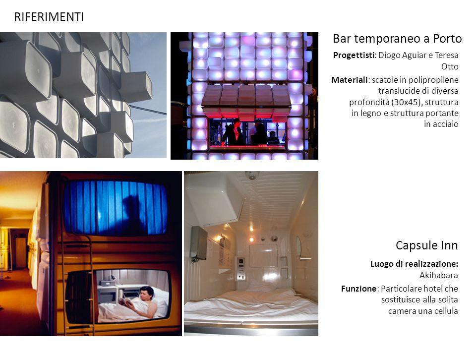 RIFERIMENTI Progettisti: Diogo Aguiar e Teresa Otto Materiali: scatole in polipropilene translucide di diversa profondità (30x45), struttura in legno