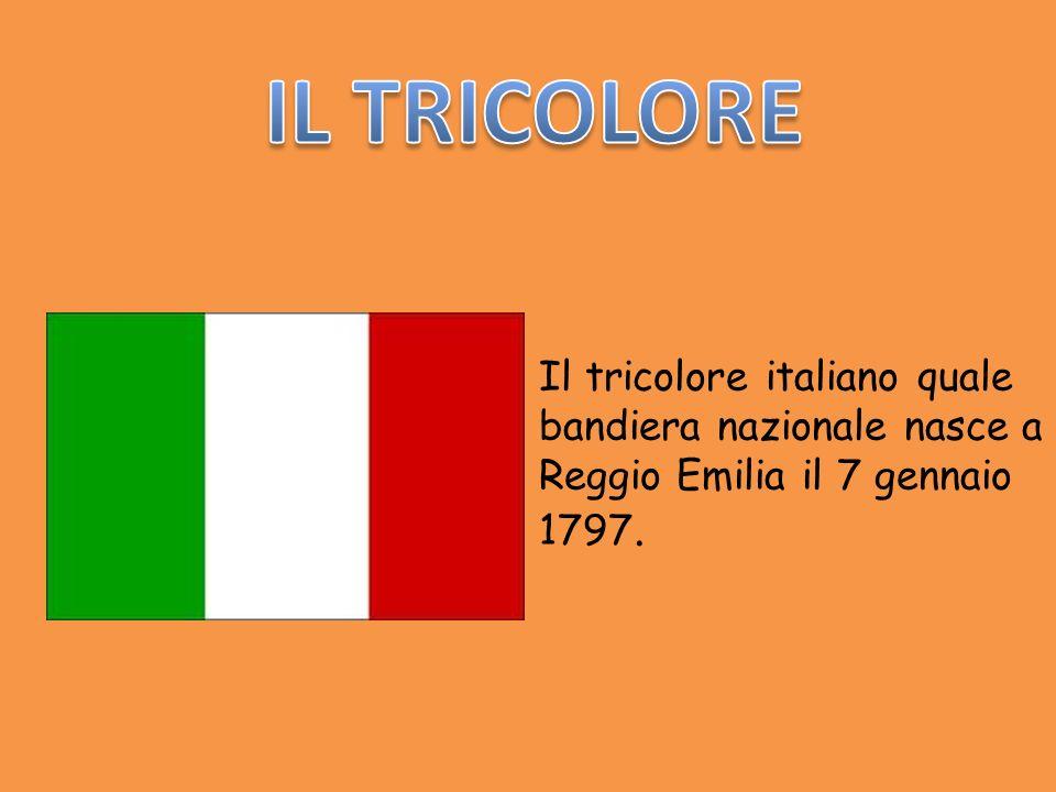 Il tricolore italiano quale bandiera nazionale nasce a Reggio Emilia il 7 gennaio 1797.