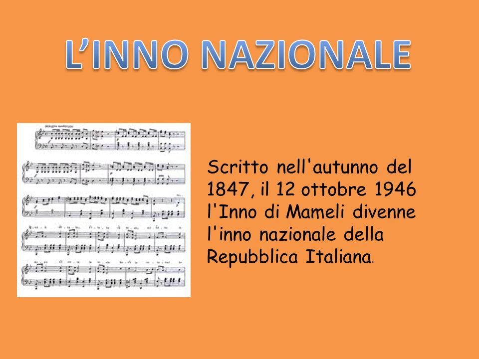 Scritto nell'autunno del 1847, il 12 ottobre 1946 l'Inno di Mameli divenne l'inno nazionale della Repubblica Italiana.