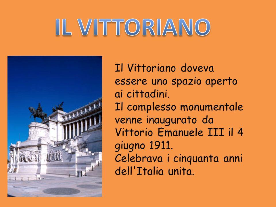 Il Vittoriano doveva essere uno spazio aperto ai cittadini. Il complesso monumentale venne inaugurato da Vittorio Emanuele III il 4 giugno 1911. Celeb