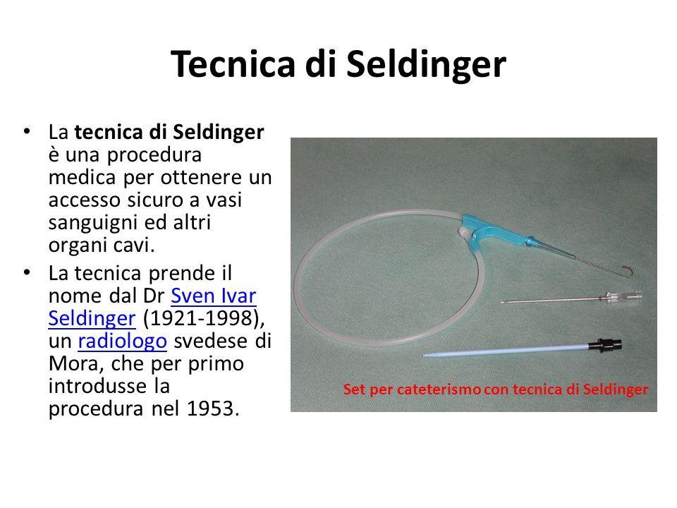 Tecnica di Seldinger La tecnica di Seldinger è una procedura medica per ottenere un accesso sicuro a vasi sanguigni ed altri organi cavi. La tecnica p