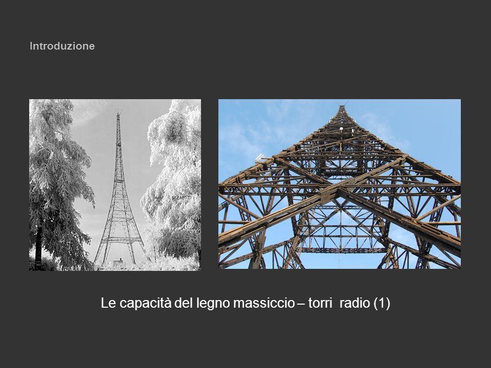 Introduzione Le capacità del legno massiccio – torri radio (1)