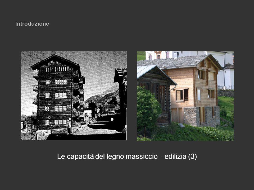 Introduzione Le capacità del legno massiccio – edilizia (3)