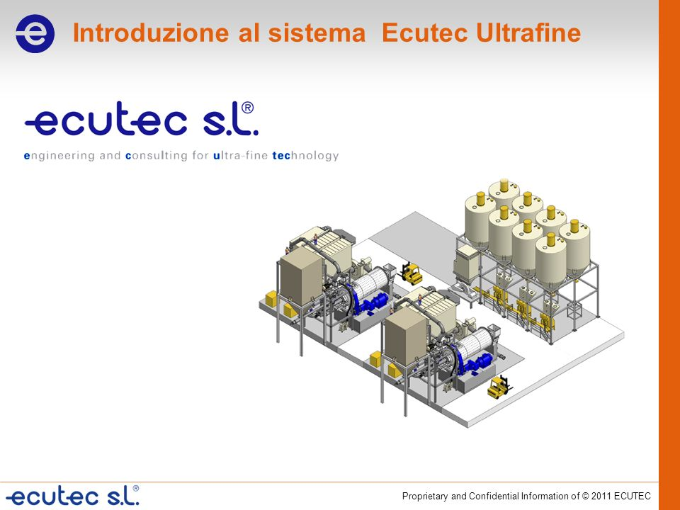 Proprietary and Confidential Information of © 2011 ECUTEC Introduzione al sistema Ecutec Ultrafine