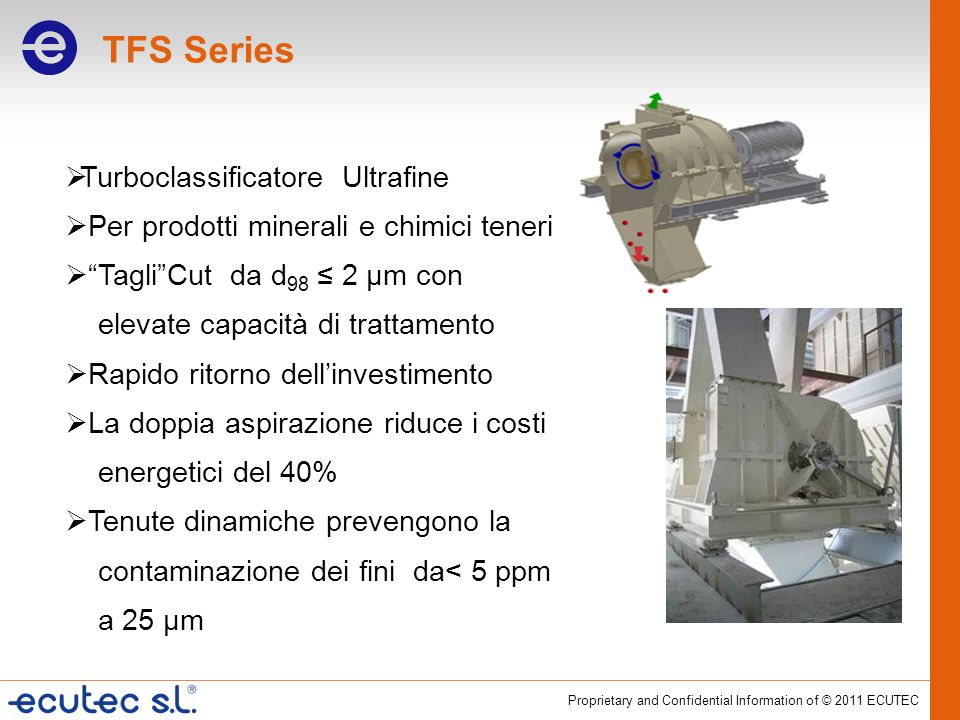 Proprietary and Confidential Information of © 2011 ECUTEC Turboclassificatore Ultrafine Per prodotti minerali e chimici teneri TagliCut da d 98 2 µm c