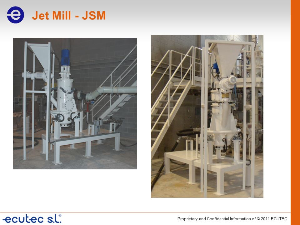 Proprietary and Confidential Information of © 2011 ECUTEC Jet Mill - JSM