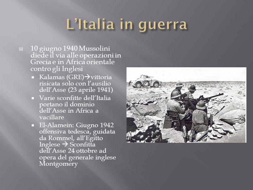10 giugno 1940 Mussolini diede il via alle operazioni in Grecia e in Africa orientale contro gli Inglesi Kalamas (GRE) vittoria risicata solo con laus