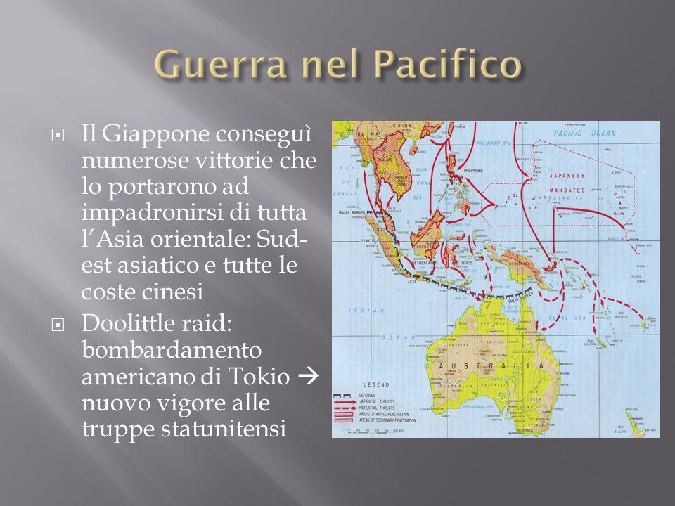 Il Giappone conseguì numerose vittorie che lo portarono ad impadronirsi di tutta lAsia orientale: Sud- est asiatico e tutte le coste cinesi Doolittle