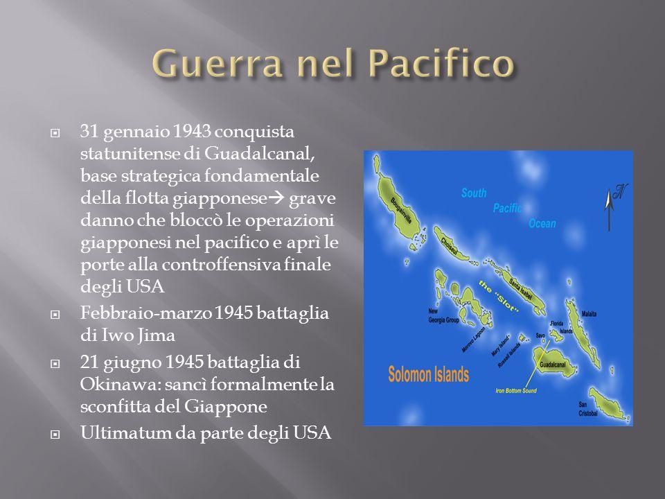 31 gennaio 1943 conquista statunitense di Guadalcanal, base strategica fondamentale della flotta giapponese grave danno che bloccò le operazioni giapp
