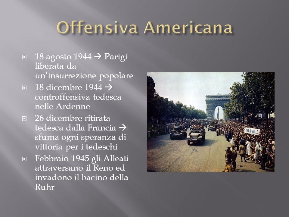 18 agosto 1944 Parigi liberata da uninsurrezione popolare 18 dicembre 1944 controffensiva tedesca nelle Ardenne 26 dicembre ritirata tedesca dalla Fra