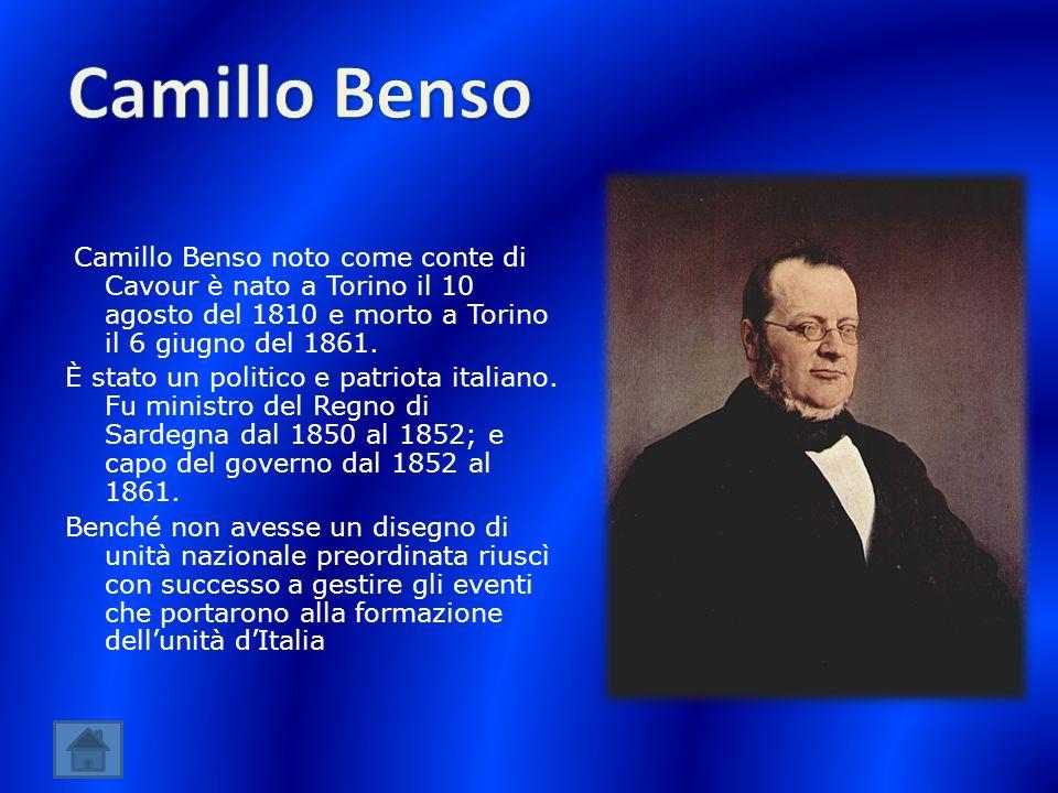 Camillo Benso noto come conte di Cavour è nato a Torino il 10 agosto del 1810 e morto a Torino il 6 giugno del 1861. È stato un politico e patriota it