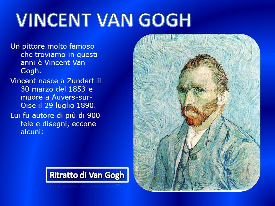 Un pittore molto famoso che troviamo in questi anni è Vincent Van Gogh. Vincent nasce a Zundert il 30 marzo del 1853 e muore a Auvers-sur- Oise il 29