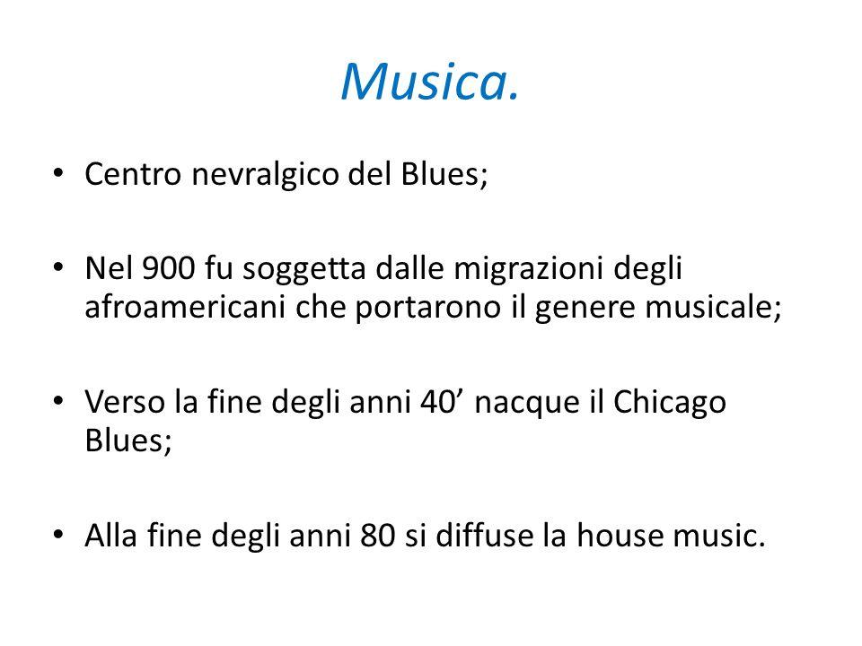 Musica. Centro nevralgico del Blues; Nel 900 fu soggetta dalle migrazioni degli afroamericani che portarono il genere musicale; Verso la fine degli an