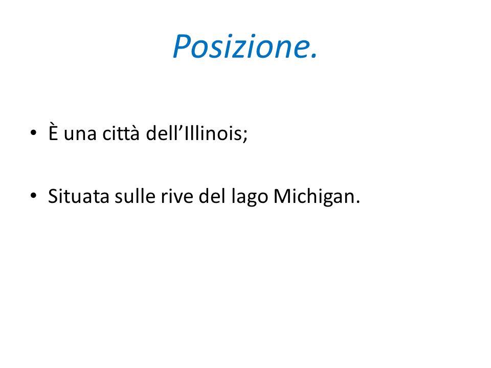 Posizione. È una città dellIllinois; Situata sulle rive del lago Michigan.