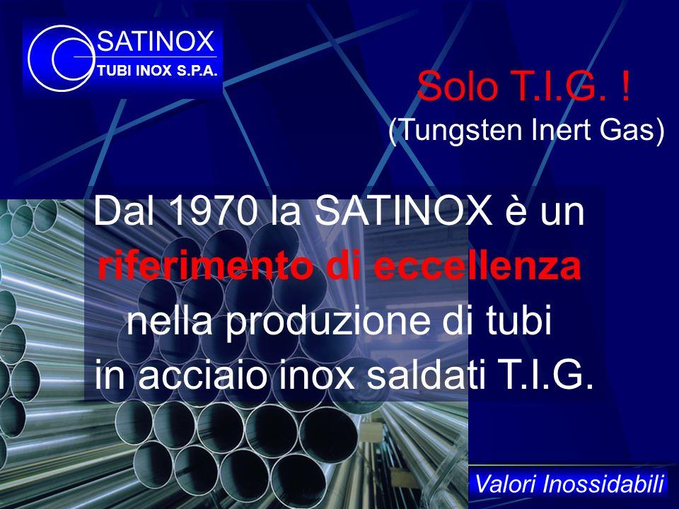 TUBI INOX S.P.A. SATINOX Valori Inossidabili ValoriInossidabili