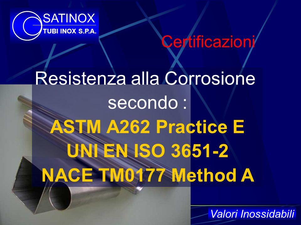Certificazioni Processo di saldatura Test Eddy Current ADW Merkblatt PED Annex I, Par. 4.3 AQUAP TÜV SATINOX TUBI INOX S.P.A. Valori Inossidabili