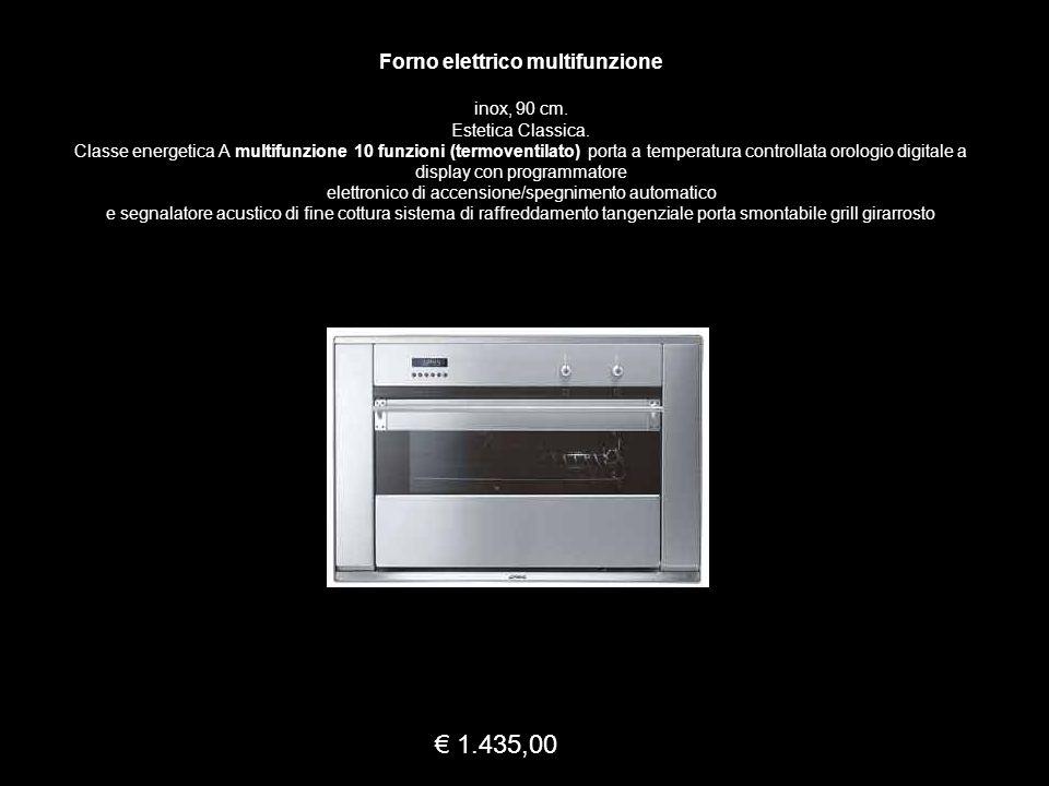 Forno elettrico multifunzione inox, 90 cm.Estetica Classica.
