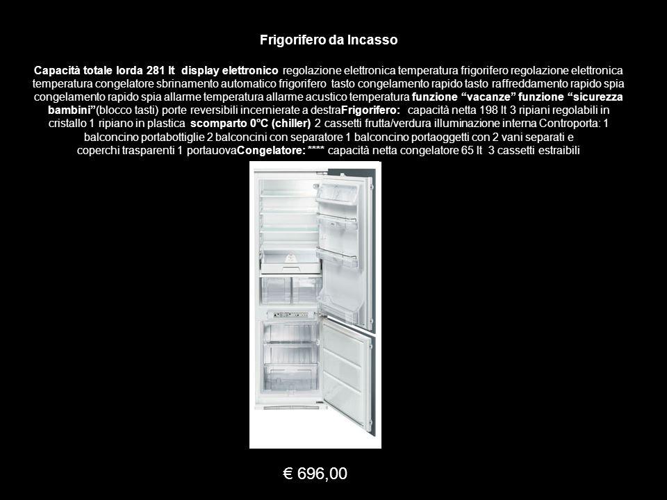 Frigorifero da Incasso Capacità totale lorda 281 lt display elettronico regolazione elettronica temperatura frigorifero regolazione elettronica temper