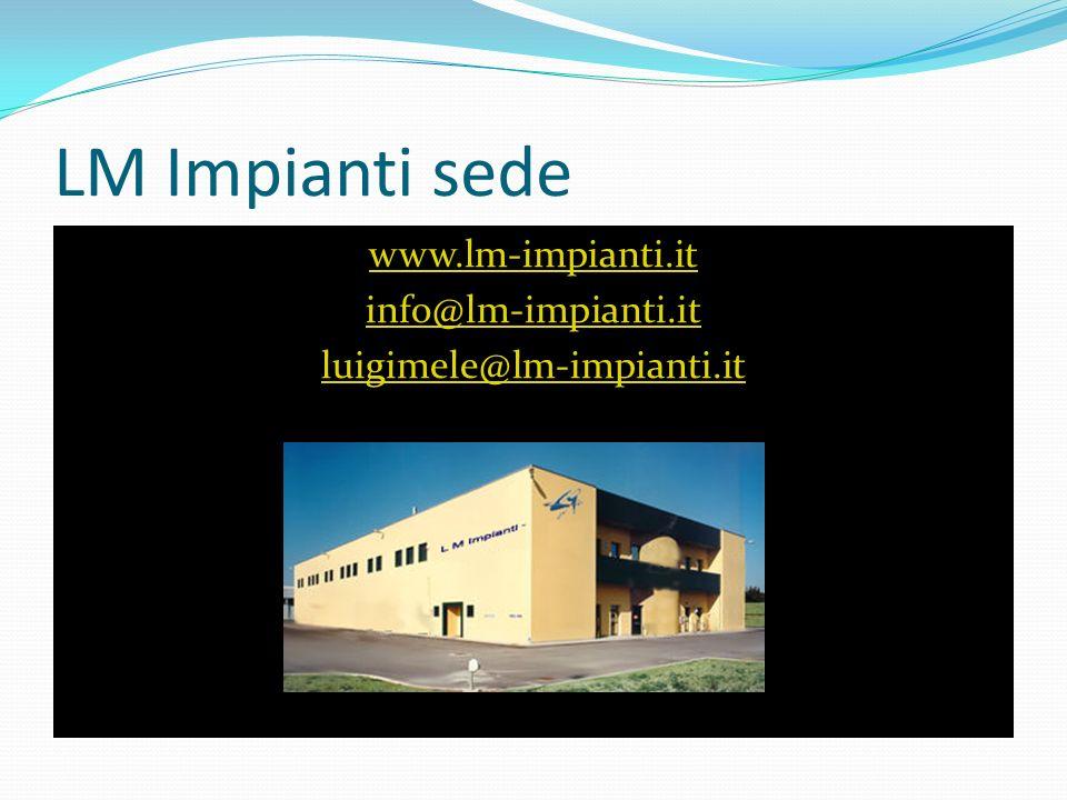 LM Impianti sede www.lm-impianti.it info@lm-impianti.it luigimele@lm-impianti.it