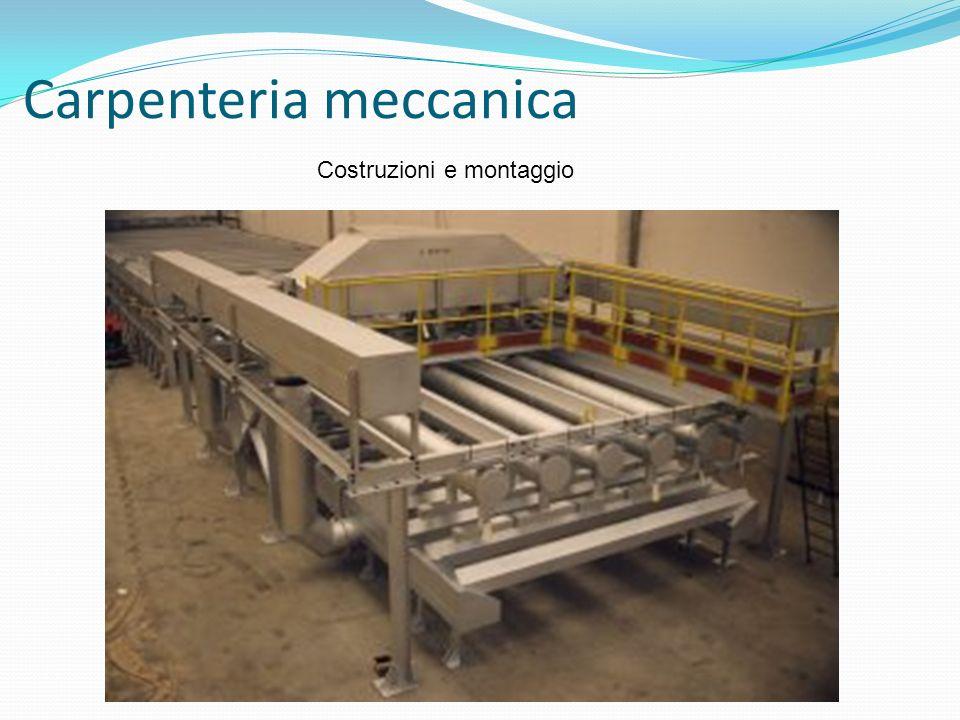 Carpenteria meccanica Costruzioni e montaggio