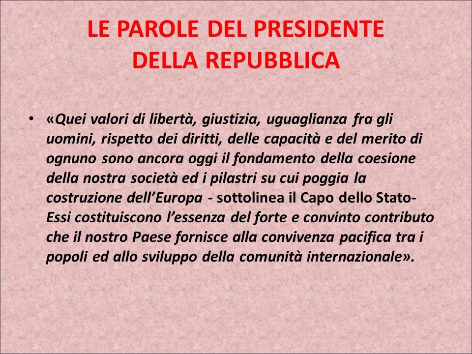 LE PAROLE DEL PRESIDENTE DELLA REPUBBLICA Il Presidente Napolitano ha inviato un messaggio al Capo di Stato Maggiore della Difesa, Generale Vincenzo C