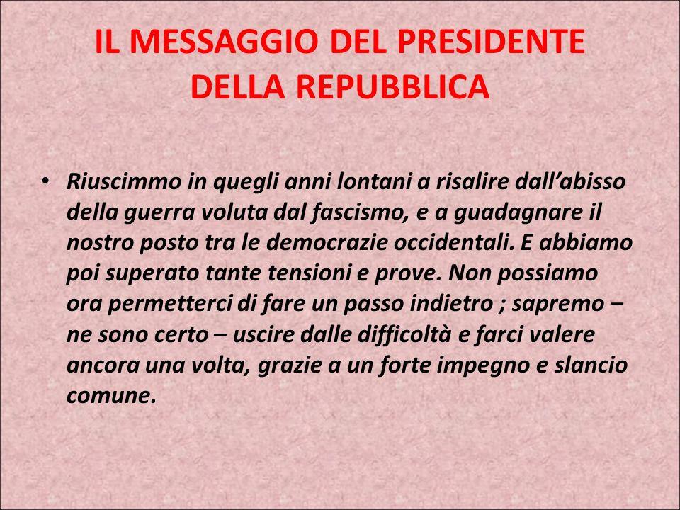 IL MESSAGGIO DEL PRESIDENTE DELLA REPUBBLICA Queste le parole che il Presidente della Repubblica Giorgio Napolitano ha scritto nel suo messaggio in oc